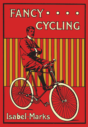 Fancy Cycling by Isabel Marks, reprinted by Shire.